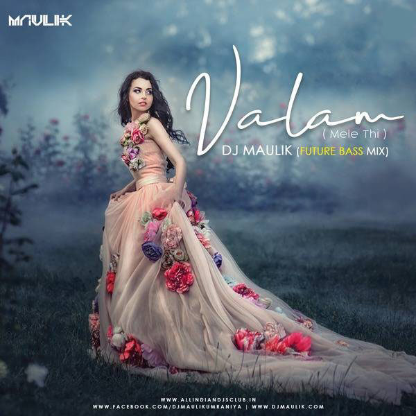 Valam (Mele Thi) - DJ Maulik Future Bass Mix