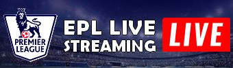 EPL LIVE STREAM streaming