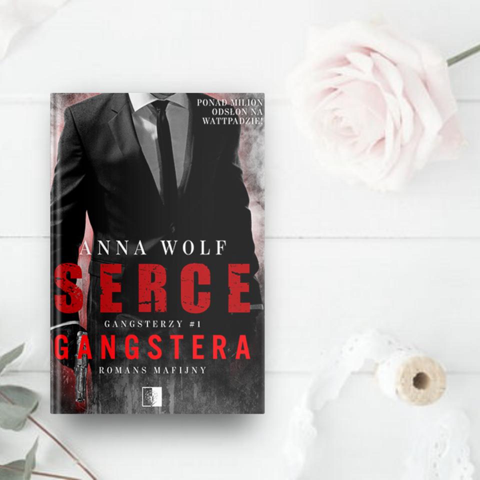 Anna Wolf - Serce gangstera - Wydawnictwo NieZwykłe - Recenzja Patronacka