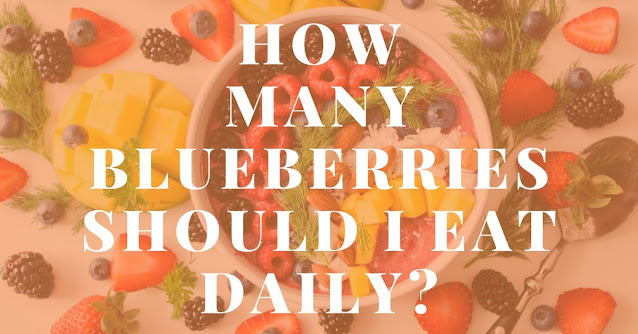 How many blueberries should I eat daily