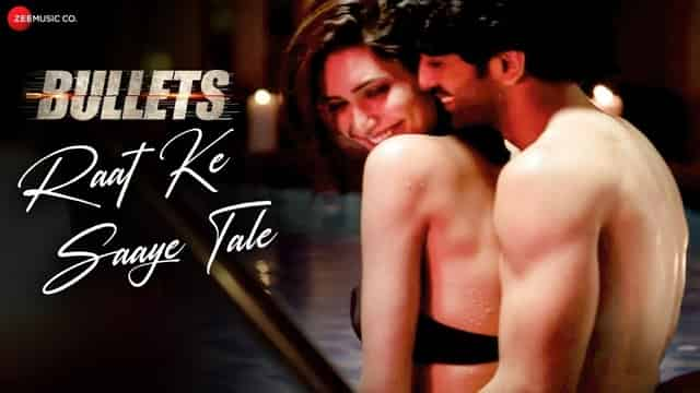 रात के साये Raat Ke Saaye Tale Hindi Lyrics - Bullets