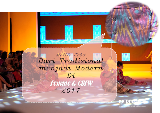 Dari Tradisional menjadi Modern di Femme 2017 Catatan Evhy
