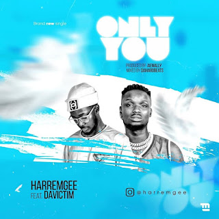 [Music] Harremegee  .Ft Davictim - Only You