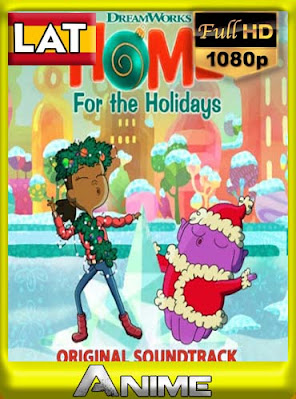 DreamWorks Home For the Holidays (2017)LatinoHD [1080P] [GoogleDrive] RijoHD