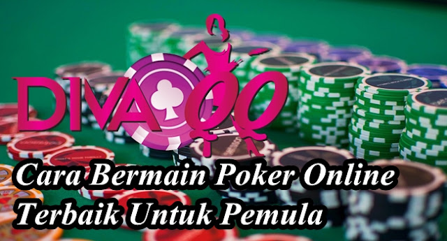 Cara Bermain Poker Online Terbaik Untuk Pemula
