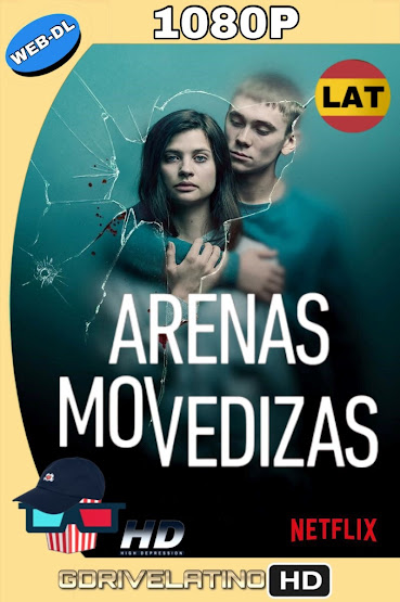 Arenas Movedizas (2019) Temporada 1 WEB-DL 1080p Latino-Ingles MKV
