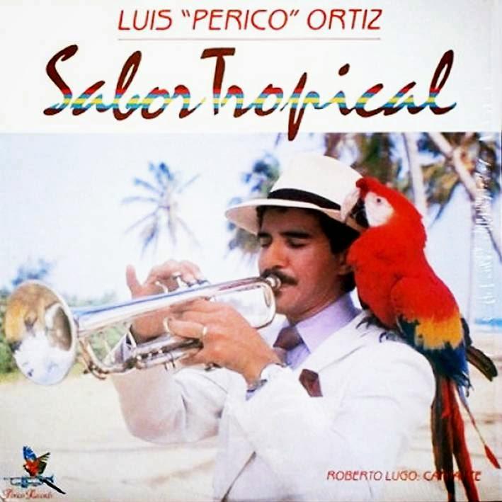 "SABOR TROPICAL - LUIS ""PERICO"" ORTIZ (1982)"