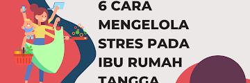 6 Cara Mengelola Stres pada Ibu Rumah Tangga