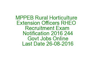 MPPEB Rural Horticulture Extension Officers RHEO Recruitment Exam Notification 2016 244 Govt Jobs Online Last Date 26-08-2016