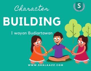 Membangun Karakter dalam Pendidikan oleh I Wayan Budiartawan