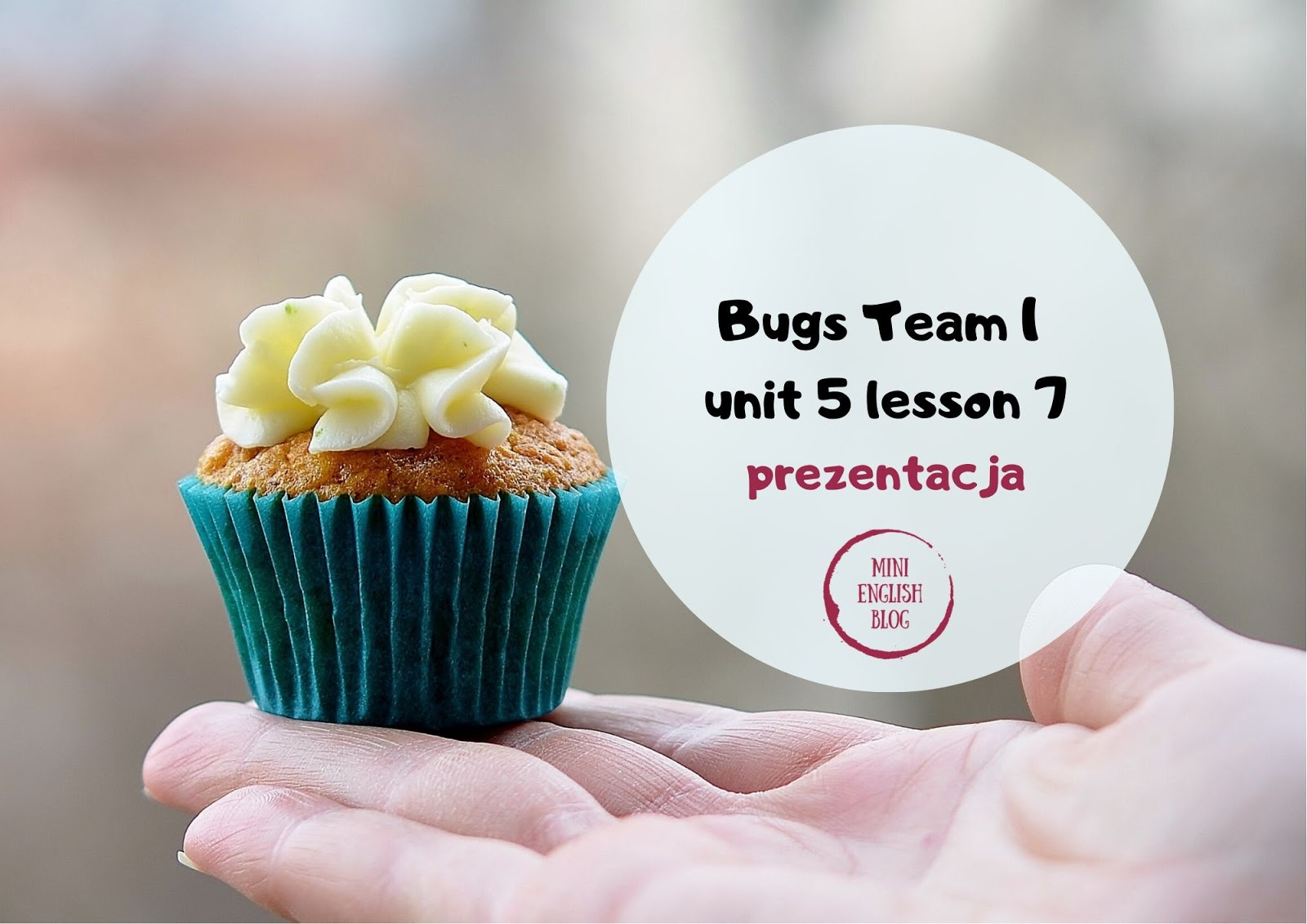 Cakes and sweets. Prezentacja do Bugs Team 1, unit 5, lesson 7