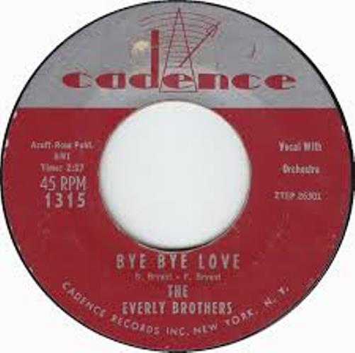 The Everly Brothers. Bye bye love