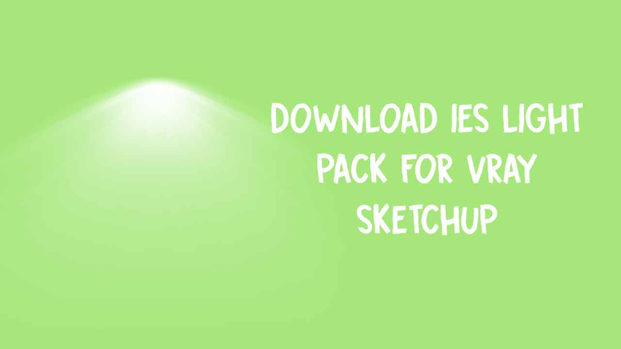 Download Kumpulan File IES Light pack Vray Sketchup