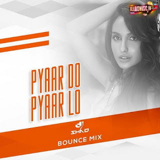 Pyaar Do Pyaar Lo (Bounce Mix) - DJ Shad [NewDjsWorld.Com]