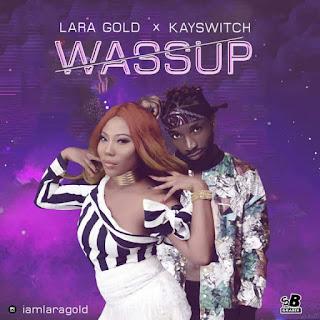 Music: Lara Gold x Kayswitch – WASSUP