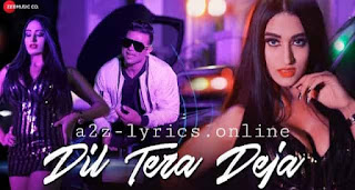 दिल तेरा देजा Dil Tera Deja Lyrics in Hindi - Ryaan