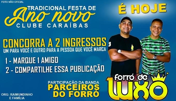 Diário de Caraíbas irá sortear 04 ingressos para a festa de hoje no Clube Caraíbas, com Forró de Luxo