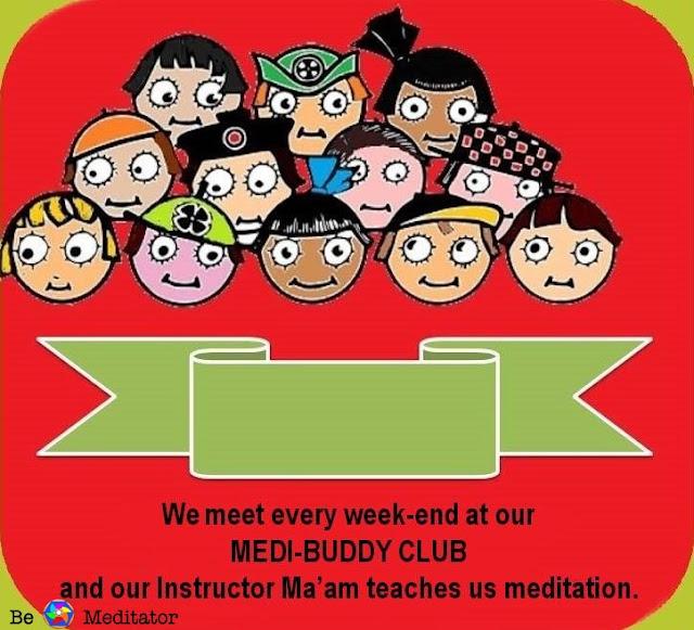 Create your own Medi-buddy Club. Meditation for Children