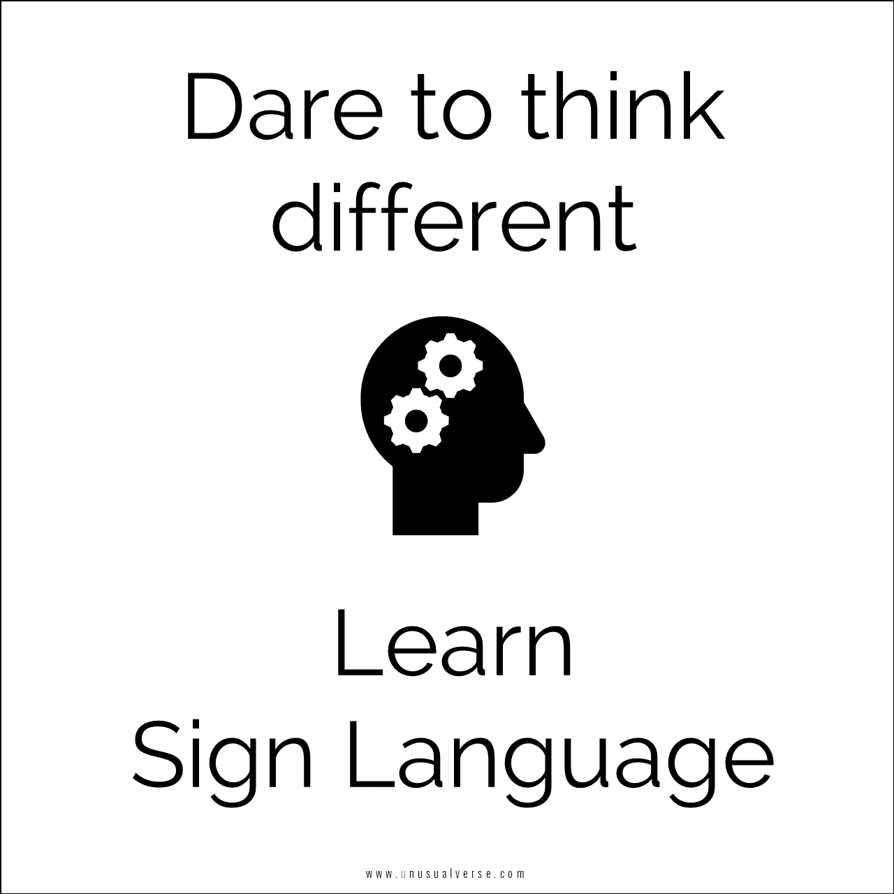 Dare to think different. Learn Sign Language