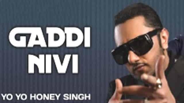 Gaddi Nivi Lyrics-Yo Yo Honey Singh, hvlyrics.com