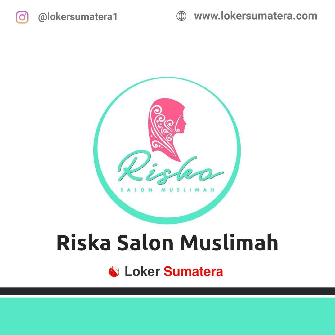 Lowongan Kerja Pekanbaru: Riska Salon Muslimah Agustus 2020