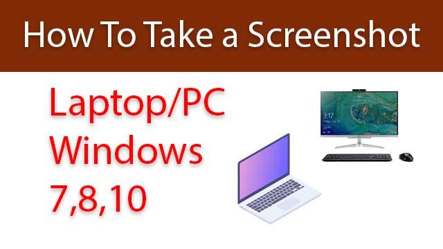 How To Take a Screenshot On Laptop/PC Windows 7,8,10