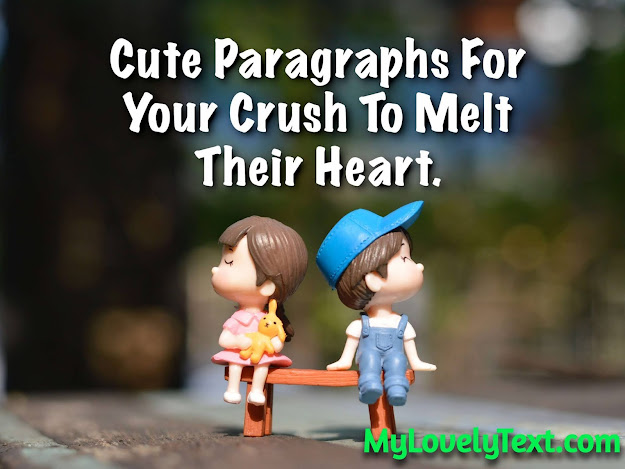 Convincing Paragraphs You Can send To your crush