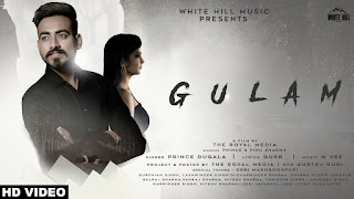 Gulam Song Lyrics | Prince Dugala | New Songs 2018 | White Hill Music