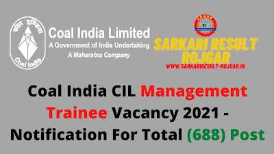 Coal India Management Trainee Vacancy 2021 - Notification For Total (688) Post