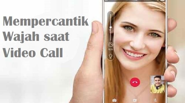 Mempercantik Wajah saat Video Call