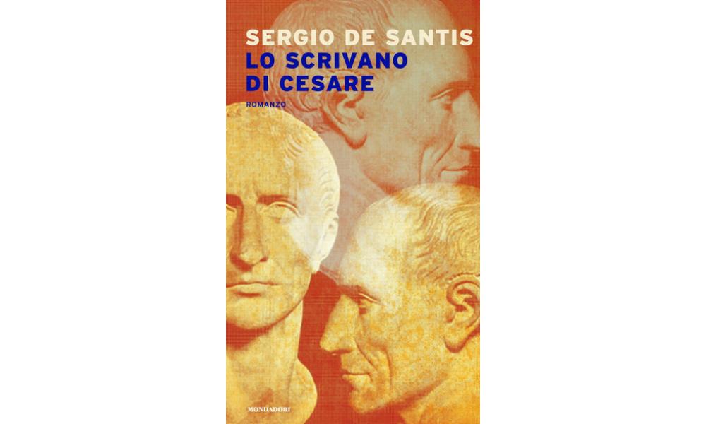 Lo scrivano di Cesare  di Sergio De Santis