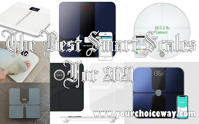 The Best Smart Scales For 2021 - Your Choice Way