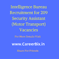 Intelligence Bureau Recruitment for 209 Security Assistant (Motor Transport) Vacancies