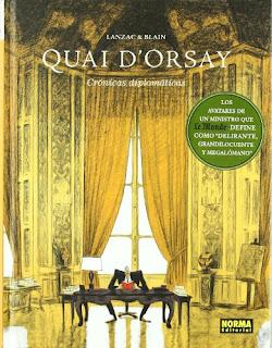 Quai D'Orsay: crónicas diplomáticas / Guión, Abel Lanzac y Christophe Blain; dibujo, Christophe Blain; color, Clémence Sapin y Christophe Blain