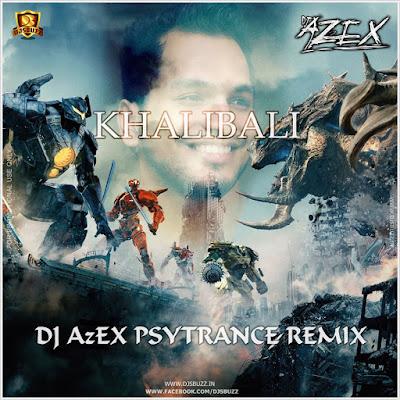 Khalibali – DJ AzEX PsyTrance Remix