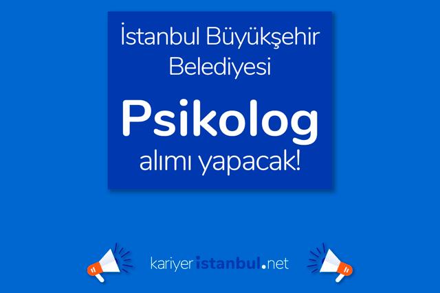İstanbul Büyükşehir Belediyesi kariyer sayfasında yayınlanan Psikolog iş ilanına kimler başvurabilir? Detaylar kariyeristanbul.net'te!