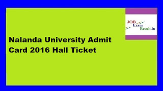 Nalanda University Admit Card 2016 Hall Ticket