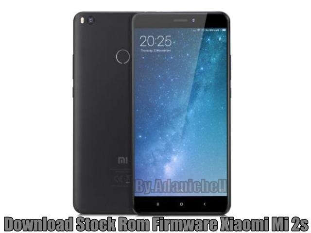 Download Stock Rom Firmware Xiaomi Mi 2s