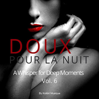 Various Artists - Doux Pour La Nuit, Vol. 6 - A Whisper for Deep Moments - Presented by Kolibri Musique [iTunes Plus AAC M4A]