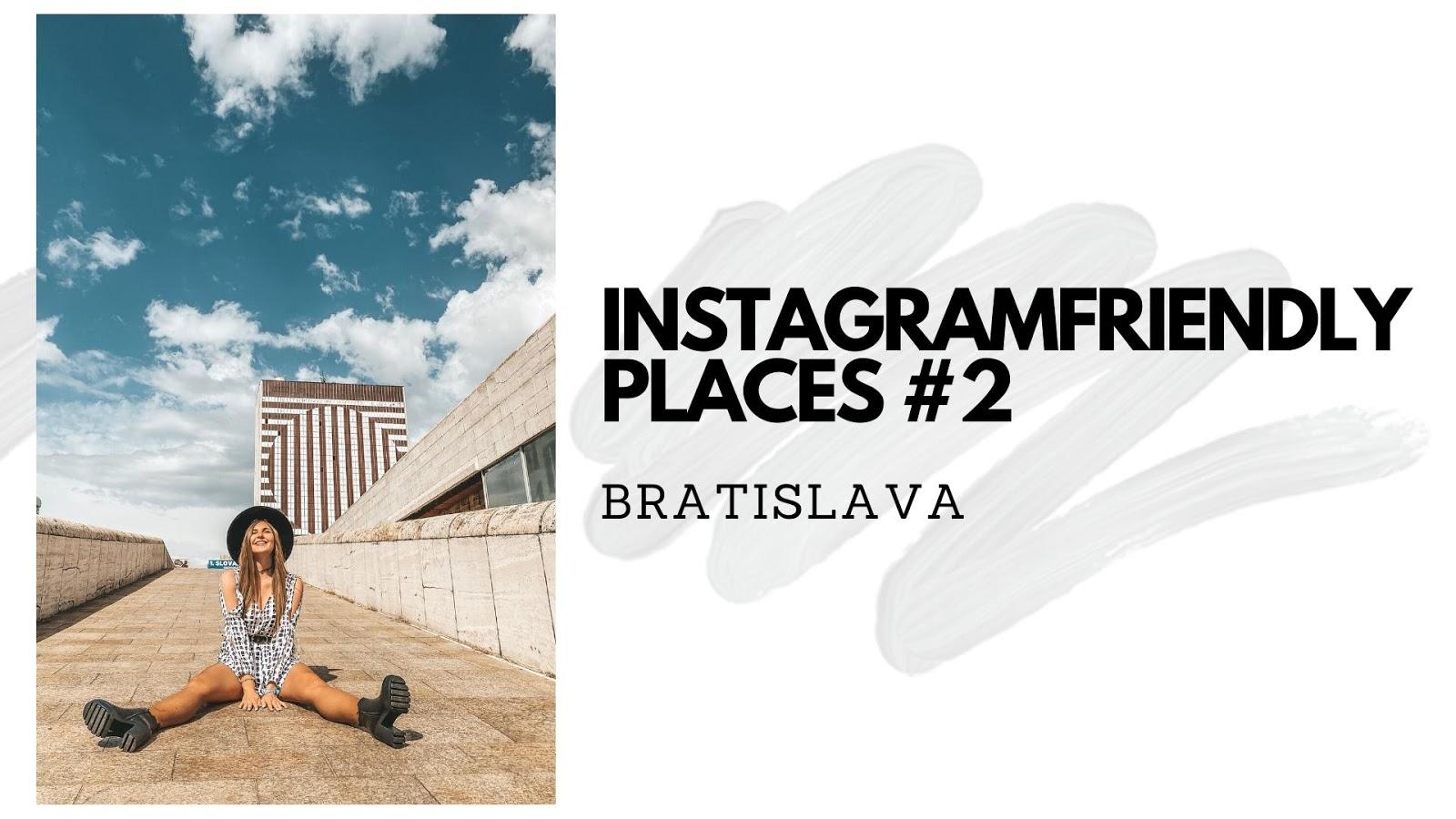 INSTAGRAMFRIENDLY PLACES IN BRATISLAVA #2