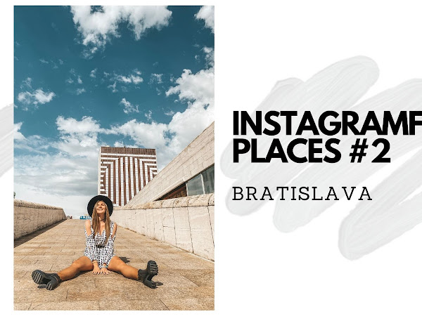 INSTAGRAMFRIENDLY PLACES| BRATISLAVA #2 | FOTOGENICKÉ MIESTA V BRATISLAVE
