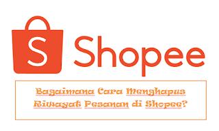 Cara Menghapus Riwayat Pesanan di Shopee, Tokopedia, Lazada dan Bukalapak