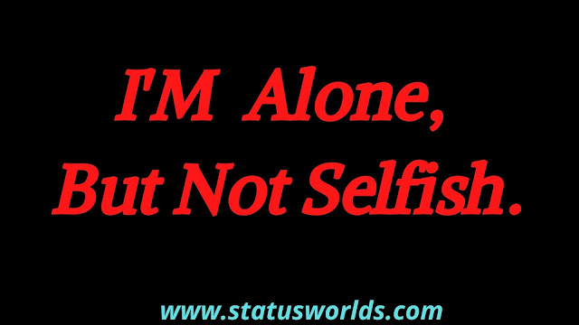 Selfish Status And Quotes