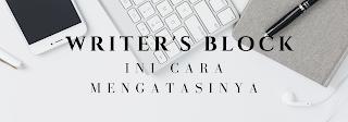 Writer's Block ini cara mengatasinya