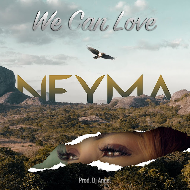 Neyma - We Can Love (Prod. Dj Angel)