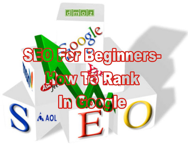 SEO For Begininers- How To Rank In Google