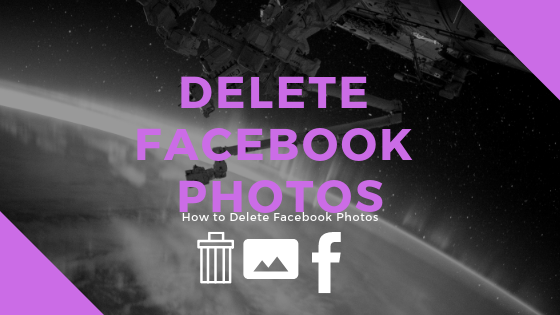 Remove Pictures From Facebook<br/>