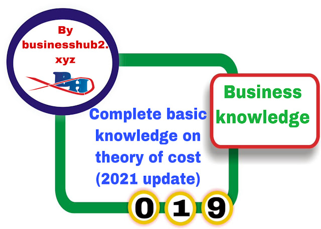 Complete basic knowledge on theory of cost (2021 update)