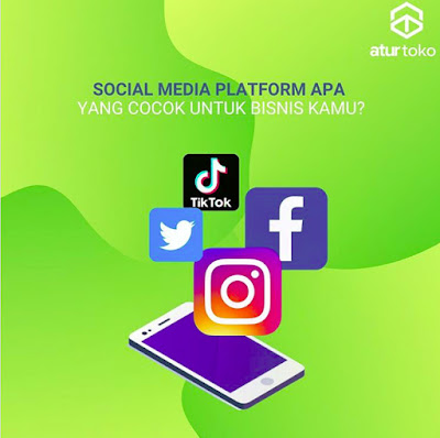 Social Media Platform Apa, Yang Cocok Untuk Bisnis Kamu? Cek disini