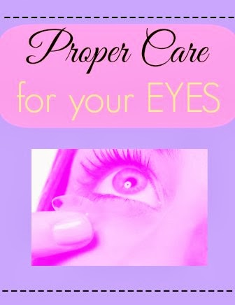 Proper Care for Your Eyes